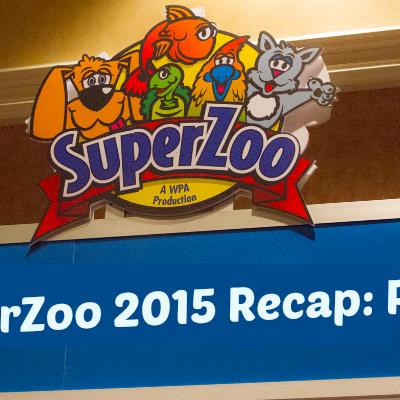SuperZoo 2015 Recap – Part 1