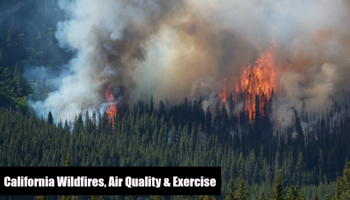 California WildFires, Air Quality & Exercise